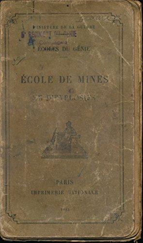 Ecoles du génie : Ecole de mines et d'explosifs - 1ère partie, Procédés d'exécution des travaux de mine et des forages, Organisation de galeries - 2ème partie, Explosifs, artifices et leur mise en oeuvre - 3ème partie, Guerre de mines