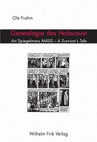 Genealogie des Holocaust. Art Spiegelmans MAUS - A Survivor`s Tale