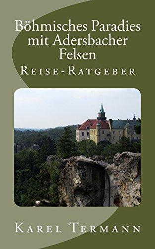 Böhmisches Paradies mit Adersbacher Felsen: Reise-Ratgeber