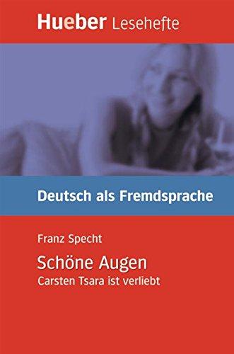 Schöne Augen: Carsten Tsara ist verliebt.Deutsch als Fremdsprache / EPUB-Download (Lesehefte Deutsch als Fremdsprache) (Download Epub)