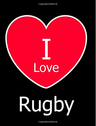 I Love Rugby: Large Black Notebook/Journal for Writing 100 Pages, Rugby Gift for Men, Women, Boys and Girls por Kensington Press