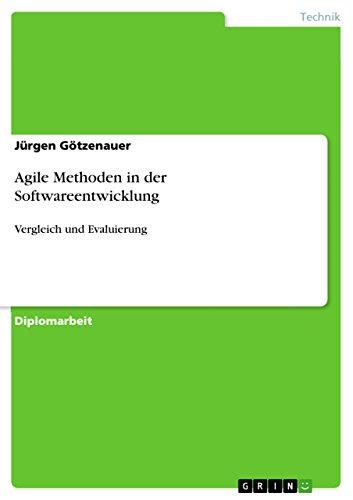Agile Methoden in der Softwareentwicklung: Vergleich und Evaluierung