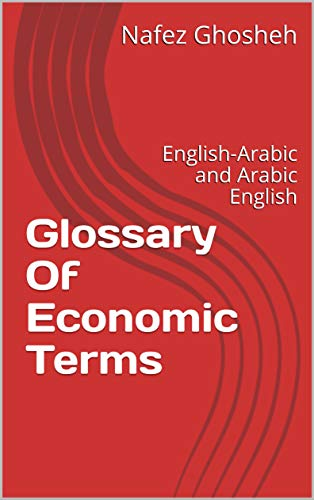 Glossary Of Economic Terms: English-Arabic (English Edition)