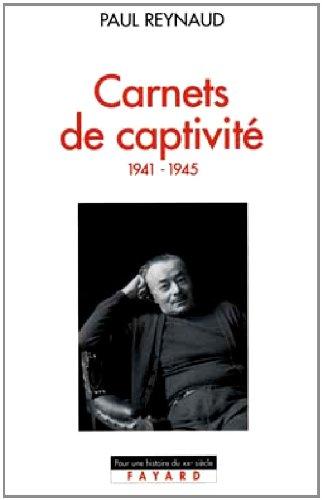Carnets de captivité. 1941-1945 par Paul Reynaud