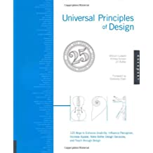 (UNIVERSAL PRINCIPLES OF DESIGN, REVISED AND UPDATED: 125 WAYS TO ENHANCE USABILITY, INFLUENCE PERCEPTION, INCREASE APPEAL, MAKE BETTER DESIGN DECISION ) By Lidwell, William (Author) Paperback Published on (01, 2010)