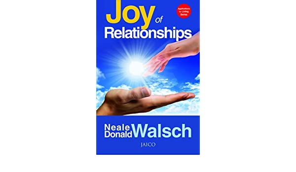 Joy Of Relationships Amazon Neale Donald Walsch