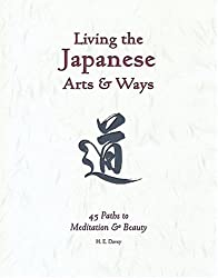 Living the Japanese Arts & Ways: 45 Paths to Meditation & Beauty (Michi, Japanese Arts & Ways)