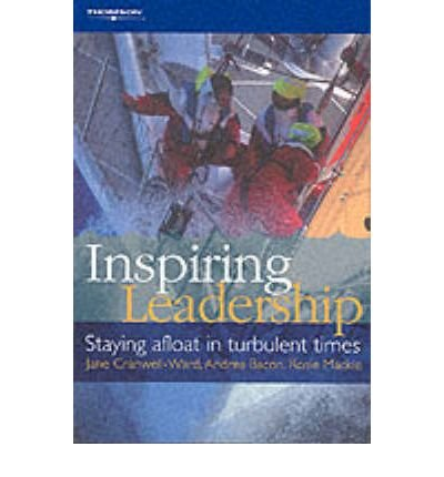 [(Inspiring Leadership: Staying Afloat in Turbulent Times )] [Author: Jane Cranwell-Ward] [Jun-2002]