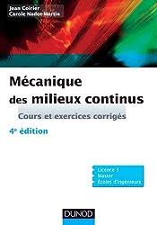 Mécanique des milieux continus - 4e édition: Cours et exercices corrigés