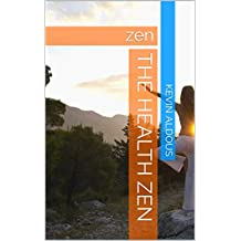 The Health Zen: zen (English Edition)