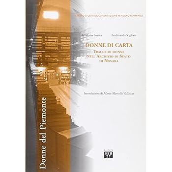 Donne Di Carta. Tracce Di Donne Nell'archivio Di Stato Di Novara