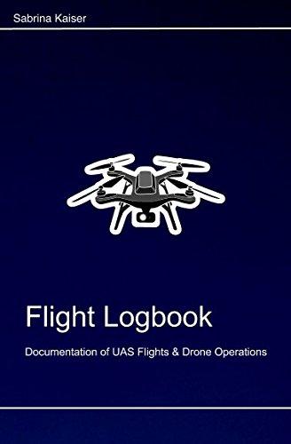 Flight Logbook: For UAS & Drone Operators por Sabrina Kaiser
