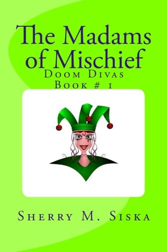 The Madams of Mischief