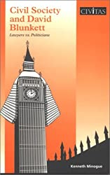 Civil Society and David Blunkett: Lawyers vs. Politicians by Kenneth R. Minogue (2002-07-07)