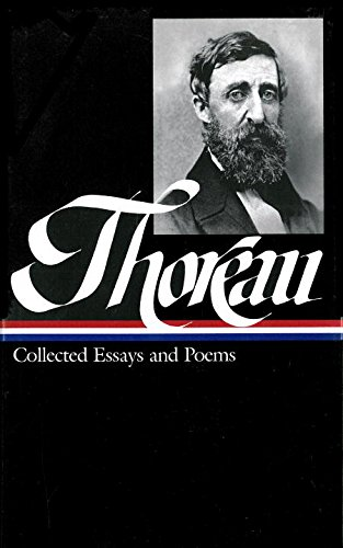 Henry David Thoreau: Collected Essays and Poems (Loa #124) (Library of America)