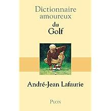 Dictionnaire amoureux du Golf