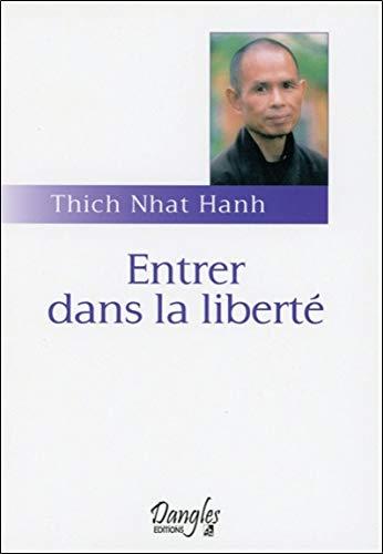 Entrer dans la liberté : Introduction à la formation des moines et des moniales dans la tradition bouddhiste par Thich Nhat Hanh