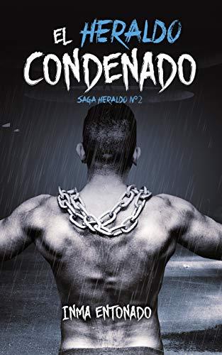 EL HERALDO CONDENADO (SAGA HERALDO nº 2) de Inma Entonado