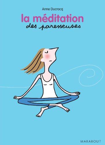 La méditation des Paresseuses (Psychologie)