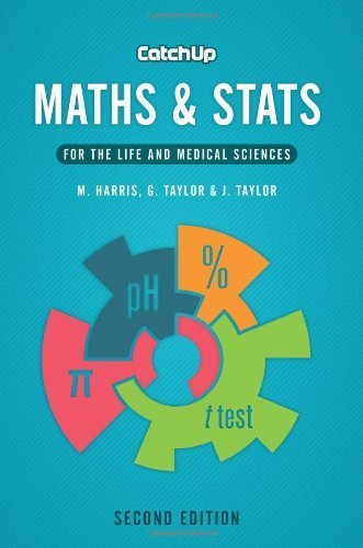 Catch Up Maths & Stats, second edition: for the life and medical sciences by Michael Harris, Jacquelyn Taylor, Gordon Taylor (2013) Paperback