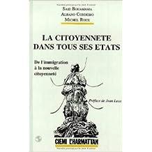 La citoyenneté dans tous ses états : De l'immigration à la nouvelle citoyenneté de Saïd Bouamama,Albano Cordeiro,Michel Roux ( 3 mai 2000 )