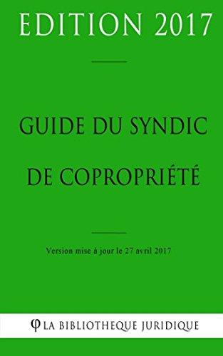 Guide du syndic de copropriété par La Bibliothèque Juridique