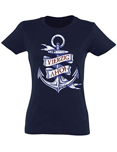 Geburtstags Shirt: Vierzig AHOI - 40 Jahre - Jahrgang 1979 - Vierzigster Geburtstag T-Shirt - Geschenk zum 40. - Damen - Frau - Frauen - Freundin - Birthday - Lustig - Witzig - Fun - Tailliert (M)
