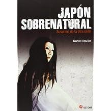 Japón sobrenatural. Susurros de la otra orilla (Filosofia Y Religion)