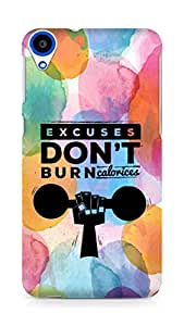 Amez Excuses don't burn Calories Back Cover For HTC Desire 820