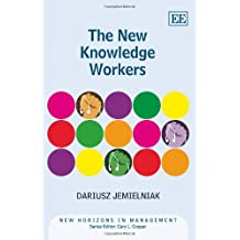 The New Knowledge Workers (New Horizons in Management Series)