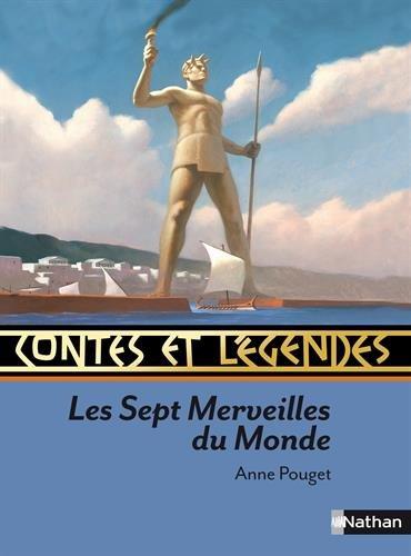 Les 7 merveilles du monde : Contes et légendes