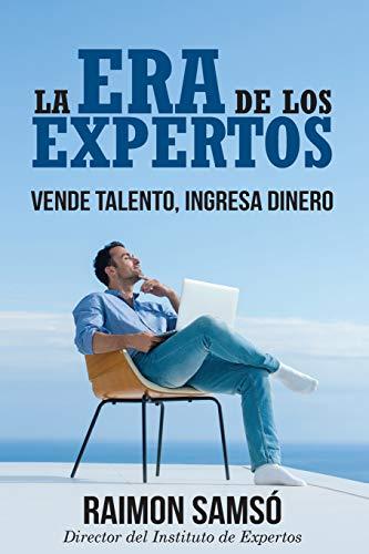 La era de los expertos: Vende talento, ingresa dinero