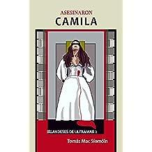 Asesinaron Camila (Irlandeses de Ultramar nº 2)