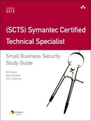 (SCTS) Symantec Certified Technical Specialist: Small Business Security Study Guide por Nick Alston
