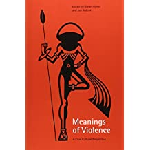 Meanings of Violence: A Cross-Cultural Perspective
