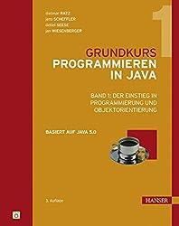 Grundkurs Programmieren in Java: Band 1: Der Einstieg in Programmierung und Objektorientierung