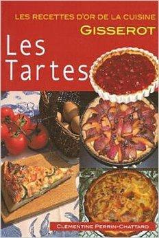 Les Tartes-RECETTES D'OR-Nlle Edition 2euros de PERRIN-CHATTARD Clémentine ( 10 mai 2012 )