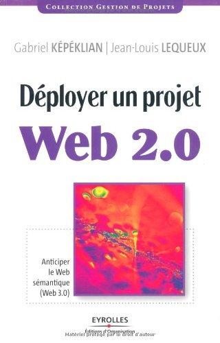 Dployer un projet Web 2.0 : Anticiper le Web smantique (Web 3.0)