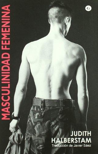 Masculinidad Femenina (G) por Judith Halberstam
