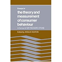 [( Essays in the Theory and Measurement of Consumer Behaviour: In Honour of Sir Richard Stone )] [by: Angus Deaton] [Jul-2008]