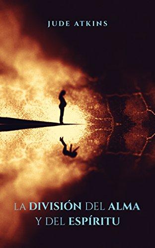 La División del Alma y del Espíritu por Jude Atkins