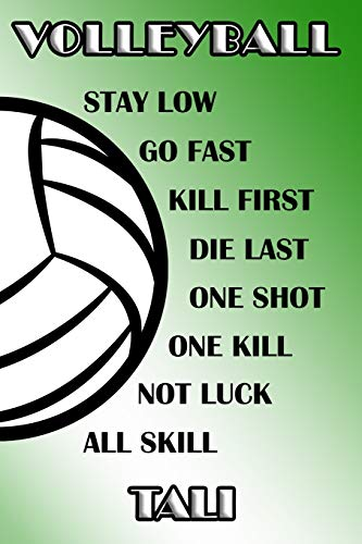 Volleyball Stay Low Go Fast Kill First Die Last One Shot One Kill Not Luck All Skill Tali: College Ruled | Composition Book | Green and White School Colors di Shelly James