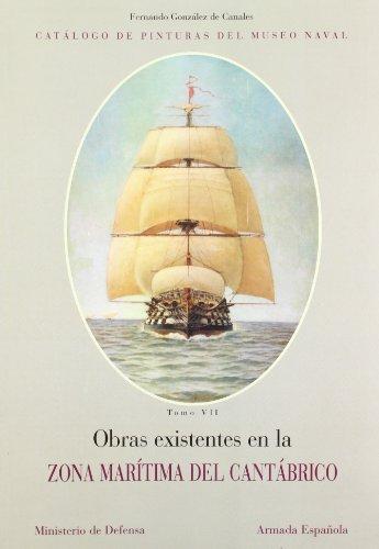 Catálogo de pinturas del Museo Naval: Obras existentes en la zona marítima del Cantábrico: Vol.7