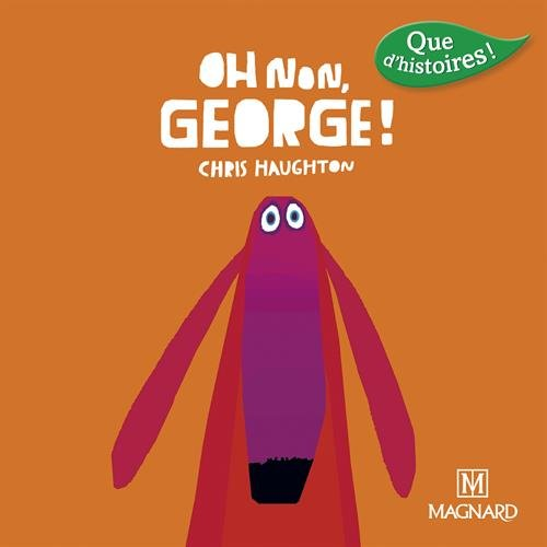 Oh non, George ! par Chris Haughton
