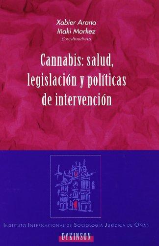 Cannabis: Salud, Legislación Y Políticas De Intervención (Colección Instituto Internacional de Sociología Jurídica de Oñati) por Xavier Arana