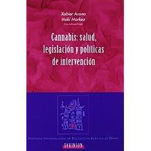 Cannabis: Salud, Legislación Y Políticas De Intervención (Colección Instituto Internacional de Sociología Jurídica de Oñati)