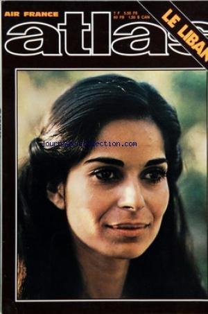 ATLAS A LA DECOUVERTE DU MONDE [No 104] du 01/02/1975 - LE LIBAN PAR CUCHET-CHERUZEL ET JALAIN - MES COMPAGNONS DE L'ETE AUSTRAL PAR BOISSON - SOUS LE SIGNE DU BUFFLE PAR BOUTON ET FRIEDBRG - CH. ET J. LENARS par Collectif