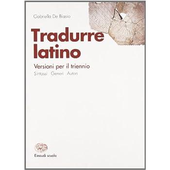 Tradurre Latino. Per Il Triennio Dei Licei E Degli Ist. Magistrali