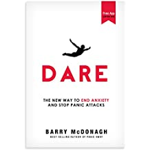 Dare: The New Way to End Anxiety and Stop Panic Attacks Fast (+Bonus Audios) (English Edition)
