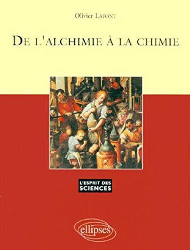De l'alchimie à la chimie par  Olivier Lafont